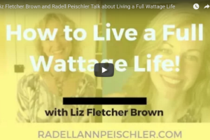 How to Live a Full Wattage Life!